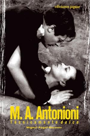 M. A. Antonioni. Técnicamente dolce