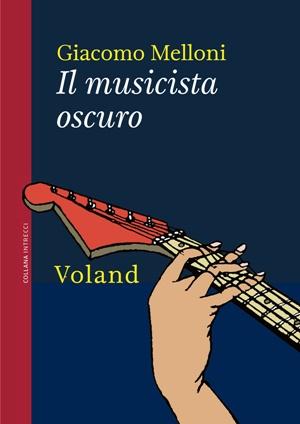 Letto per voi… Il musicista oscuro di Giacomo Melloni