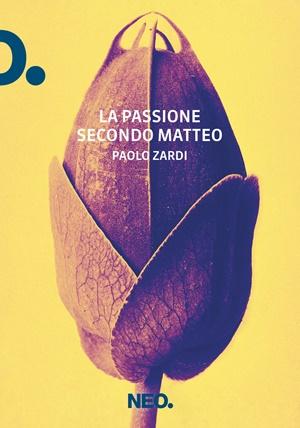 La passione secondo Matteo di Paolo Zardi (Neo Edizioni)