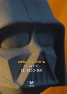"""""""Se muore il becchino"""" di Anna D'Alberto"""