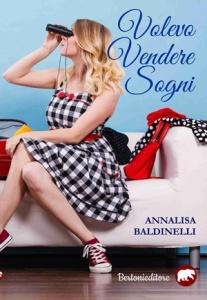 """""""Volevo vendere sogni"""" di Annalisa Baldinelli (Bertoni Editore)"""