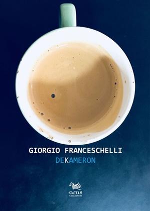 """Dekameron"" di Giorgio Franceschelli (Aras Edizioni)"