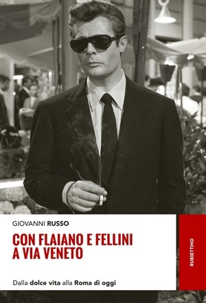 Letto per voi… Con Flaiano e Fellini a Via Veneto di Giovanni Russo