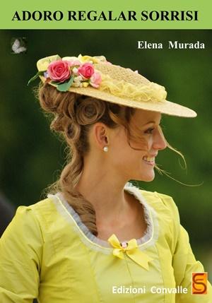 """""""Adoro regalar sorrisi"""" di Elena Murada (Edizioni Convalle)"""