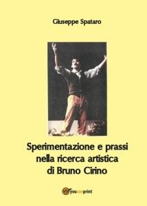"""""""Sperimentazione e prassi nella ricerca artistica di Bruno Cirino"""" di Giuseppe Spataro (Youcanprint)"""