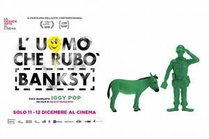 L'uomo che rubò Banksy: la street art arriva al cinema