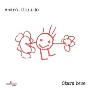 """""""Stare bene"""" di Andrea Giraudo"""