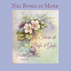 """""""Nel Bosco di More"""" di Paola Gnoli"""