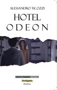 """Alessandro Ticozzi, """" Hotel Odeon"""" (Sensoinverso Edizioni, 2016)"""