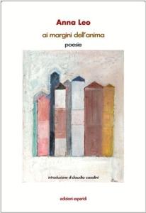 """""""Ai margini dell'anima"""" di Anna Leo (Casa Editrice Esperidi, 2016)"""