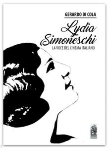 """""""Lydia Simeneschi – La voce del cinema italiano"""" di Gerardo Di Cola (èDICOLA, 2017)"""