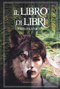 """Paolo Lanzotti, """"Il Libro di Libri"""" (Armando Curcio Editore, 2017)"""