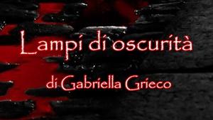 """Gabriella Grieco, """"Lampi di oscurità"""" (EEE, Edizioni Tripla E, 2018)"""