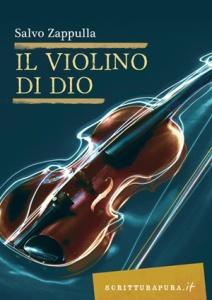 """""""Il violino di Dio"""" di Salvo Zappulla (Casa Editrice Scritturapura)"""
