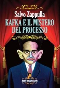 """""""Kafka e il mistero del processo"""" di Salvo Zappulla (Melino Nerella edizioni, 2014)"""