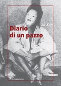 "Lu Xun, ""Diario di un pazzo"" (Gattomerlino, 2019)"