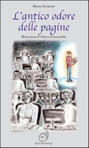 """""""L'antico odore delle pagine"""" di Mena Senatore (Ag Book Publishing, 2014)"""