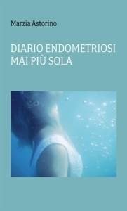 "Marzia Astorino, ""Diario Endometriosi – Mai più sola"", Narcissus.me (2014)"