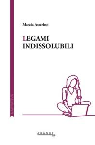 "Marzia Astorino, ""Legami indissolubili"" (Ananke Lab, 2017)"