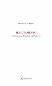 """Stefania Porrino, """"Il Mutamento. In viaggio da Atlantide all'Universo"""" (Edizioni Sabinae, 2020)"""