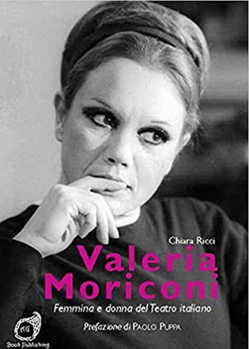 Valeria Moriconi. Femmina e donna del Teatro italiano