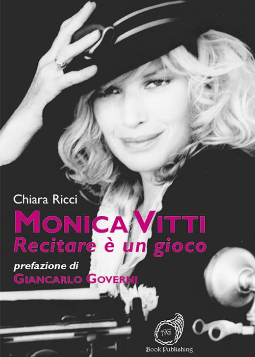 Monica Vitti. Recitare è un gioco